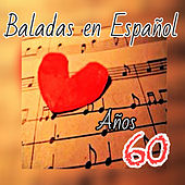 Play & Download Baladas en Español, Años 60 by Various Artists | Napster