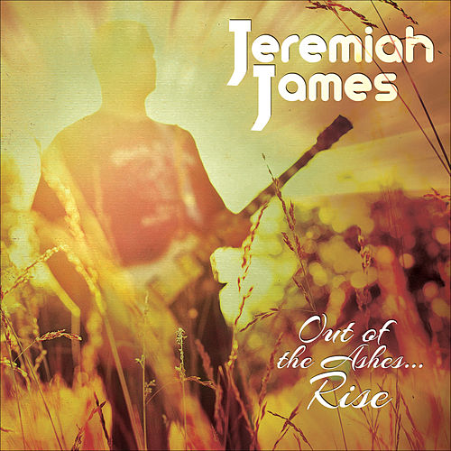 Play & Download Out of the Ashes...Rise by Jeremiah James | Napster