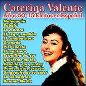 Play & Download Años 50 - 15 Éxitos en Español by Caterina Valente | Napster