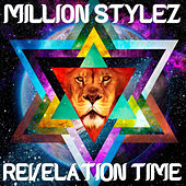 Play & Download Revelation Time by Million Stylez | Napster