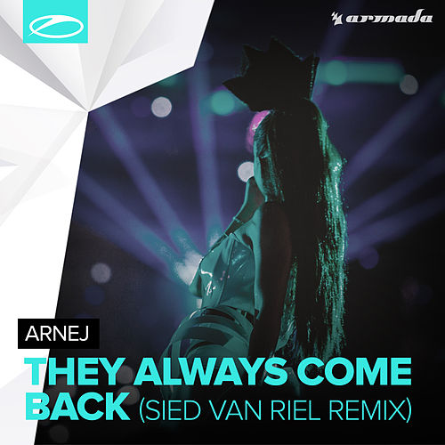Play & Download They Always Come Back (Sied van Riel Remix) by Arnej | Napster