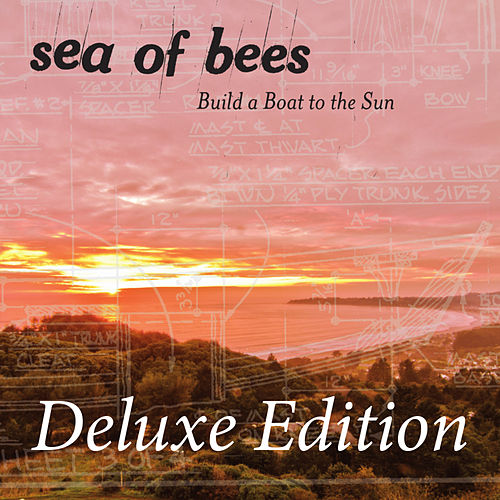 Build a Boat to the Sun (Deluxe Edition) by Sea of Bees