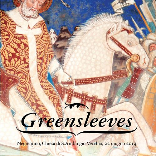 Play & Download Concerto in S.Ambrogio Vecchio a Negrentino by Greensleeves | Napster