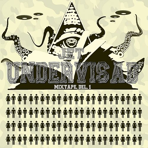 Play & Download Undervisad Mixtape, Del. 1 by Jet | Napster