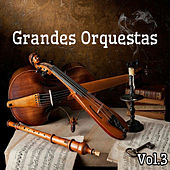 Play & Download Grandes Orquestas, Vol. 3 by Various Artists | Napster