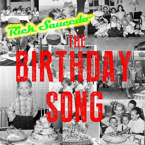 Play & Download The Birthday Song by Rick Saucedo | Napster