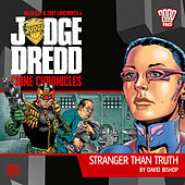 Crime Chronicles, 1-1: Stranger Than Truth (Unabridged) by Judge Dredd