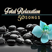 Total Relaxation - Music for Serenity (Top 50 Songs) by Various Artists