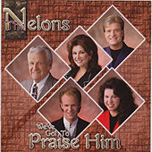 Play & Download We've Got to Praise Him by The Nelons | Napster