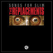 Songs for Slim von The Replacements