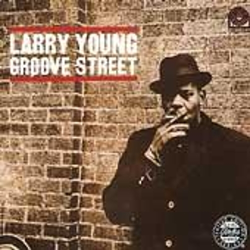 Play & Download Groove Street by Larry Young | Napster