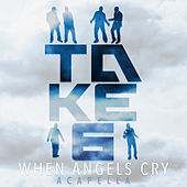 Play & Download When Angels Cry by Take 6 | Napster
