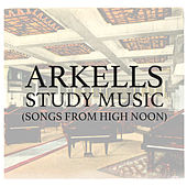 Play & Download Study Music (Songs From High Noon) by Arkells | Napster