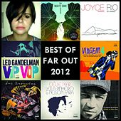 Play & Download The Best of Far Out Recordings 2012 by Various Artists | Napster