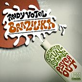 Play & Download Andy Votel Presents Brazilika (Subtropical Stroke Psychout) by Various Artists | Napster