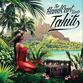 Play & Download The Handcart Meets Tahiti by Various Artists | Napster