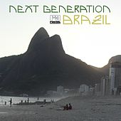 Play & Download Next Generation Brazil by Various Artists | Napster