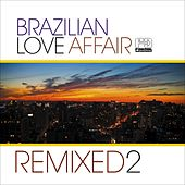 Play & Download Brazilian Love Affair, Vol. 2 (Remixed) by Various Artists | Napster