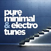 Play & Download Pure Minimal and Electro Tunes by Various Artists | Napster