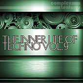 Play & Download The Inner Life of Techno, Vol. 9 by Various Artists | Napster