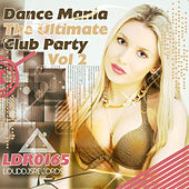 Play & Download Dance Mania the Ultimate Club Party, Vol. 2 by Various Artists | Napster