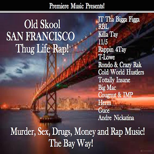 Old Skool San Francisco Thug Life Rap! by Various Artists