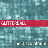 Play & Download Glitterball: The Disco Album by Various Artists | Napster