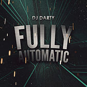 Play & Download Fully Automatic by DJ Darty | Napster
