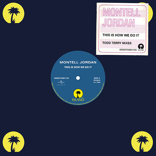 This Is How We Do It (Todd Terry Remixes) by Montell Jordan
