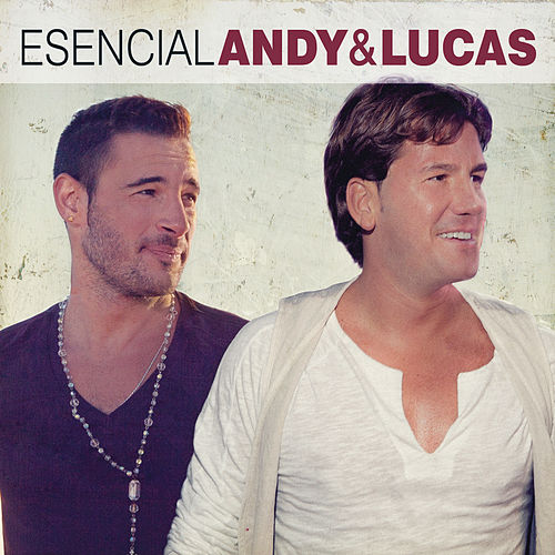 Play & Download Esencial Andy & Lucas by Andy & Lucas | Napster