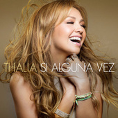 Play & Download Si Alguna Vez by Thalía | Napster