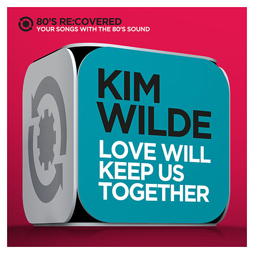Play & Download Love Will Keep Us Together by Kim Wilde | Napster
