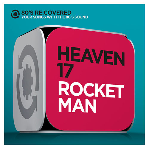 Play & Download Rocket Man by Heaven 17 | Napster