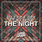 Play & Download The Night by DJ EKL and BBK | Napster