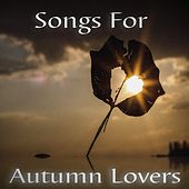 Play & Download Songs for Autumn Lovers by Various Artists | Napster