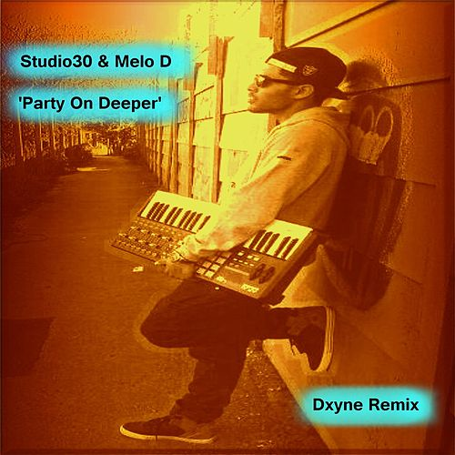 Party On Deeper (Dxyne Remix) de Studio 30