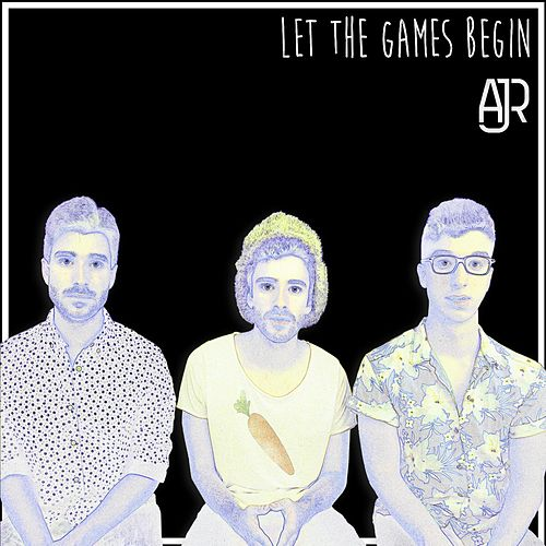 Let the Games Begin by AJR