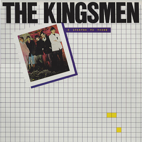 Play & Download Quarter to Three by The Kingsmen | Napster
