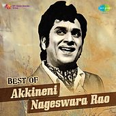 Play & Download Best of Akkineni Nageswara Rao by Various Artists | Napster