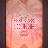 First Class Lounge, Vol. Bali by Various Artists