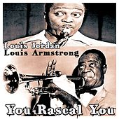 Play & Download You Rascal You (I'll Be Glad When You're Dead) by Louis Armstrong | Napster