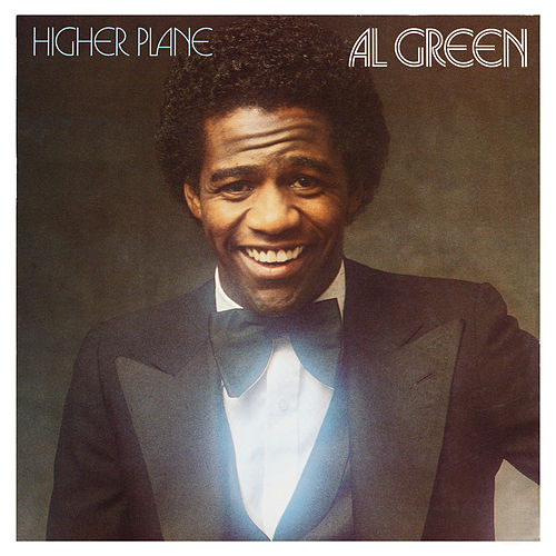 Play & Download Higher Plane by Al Green | Napster