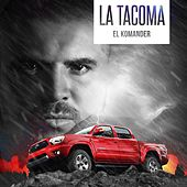 Play & Download La Tacoma by El Komander | Napster