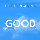 Play & Download Good Noise by Elitenment | Napster