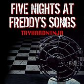 Play & Download Five Nights at Freddy's Songs by TryHardNinja | Napster