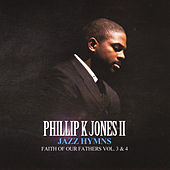 Play & Download Faith of Our Fathers: Jazz Hymns, Vol. 3 & 4 by Ii Phillip K. Jones | Napster