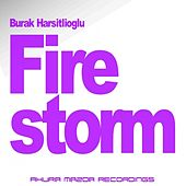 Play & Download Firestorm by Burak Harsitlioglu | Napster