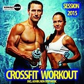 Crossfit Workout Session 2015 - EP by Various Artists