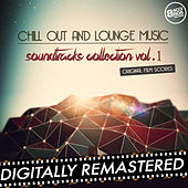 Play & Download Chill Out and Lounge Music - Soundtracks Collection - Vol. 1 (Original Fim Scores) by Various Artists | Napster