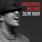 Play & Download Silent Night by Christopher Williams | Napster